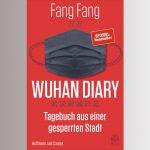 Wuhan Diary. Tagebuch aus einer gesperrten Stadt